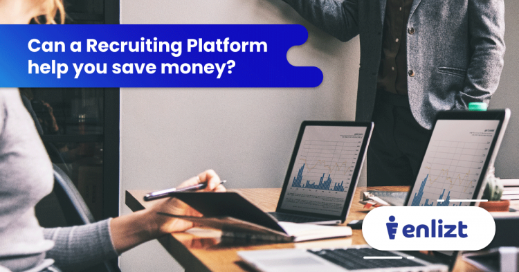 can_a_recruiting_platform_help_you_save_money